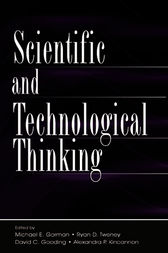 Scientific and Technological Thinking by Michael E. Gorman