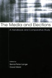 The Media and Elections by Bernd-Peter Lange