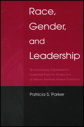 Race, Gender, and Leadership by Patricia S. Parker