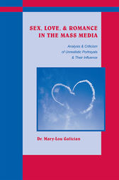Sex, Love, and Romance in the Mass Media by Mary-Lou Galician