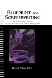Blueprint for Screenwriting by Rachel Ballon