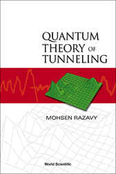 Quantum Theory Of Tunneling by Mohsen Razavy
