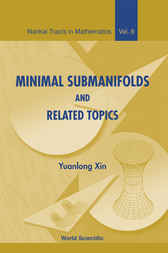 Minimal Submanifolds And Related Topics by Yuanlong Xin
