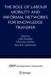 The Role of Labour Mobility and Informal Networks for Knowledge Transfer by Dirk Fornahl