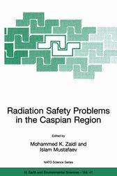 Radiation Safety Problems in the Caspian Region by Mohammed K. Zaidi