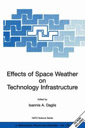 Effects of Space Weather on Technology Infrastructure by Ioannis A. Daglis