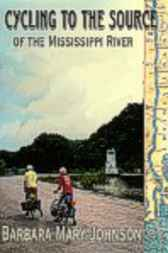 Cycling to the Source of the Mississippi River by Barbara Mary Johnson