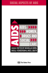 AIDS: Women, Drugs and Social Care by Nicholas Dorn
