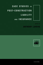 Case Studies in Post Construction Liability and Insurance by Anthony Lavers