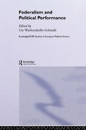 Federalism and Political Performance by Ute Wachendorfer-Schmidt