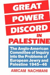 Great Power Discord in Palestine by Amikam Nachmani