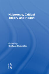 Habermas, Critical Theory and Health by Graham Scambler