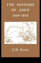 The History of Aden by Dr Z H Kour