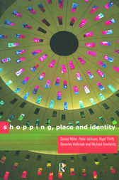 Shopping, Place and Identity by Peter Jackson