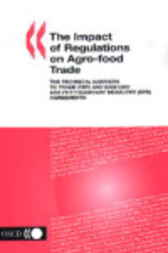 The Impact of Regulations on Agro-Food Trade by Organisation for Economic Co-operation and Development