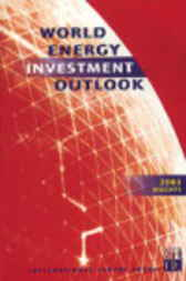 World Energy Investment Outlook 2003 by Organisation for Economic Co-operation and Development