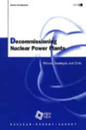 Decommissioning Nuclear Power Plants by Organisation for Economic Co-operation and Development