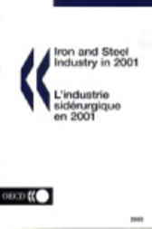 Iron and Steel Industry in 2001 by Organisation for Economic Co-operation and Development