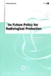The Future Policy for Radiological Protection by Organisation for Economic Co-operation and Development