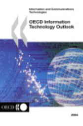 OECD Information Technology Outlook by Organisation for Economic Co-operation and Development