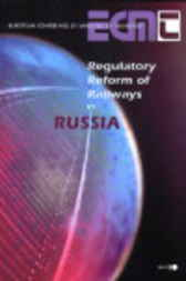 Regulatory Reform of Railways in Russia by Organisation for Economic Co-operation and Development