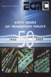 Fifty Years of Transport Policy by Organisation for Economic Co-operation and Development