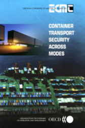 Container Transport Security Across Modes by Organisation for Economic Co-operation and Development