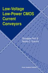 Low-Voltage Low-Power CMOS Current Conveyors by Giuseppe Ferri