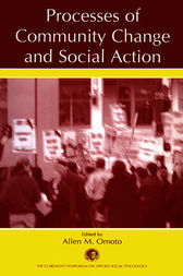 Processes of Community Change and Social Action by Allen M. Omoto
