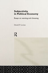 Subjectivity in Political Economy by David P. Levine