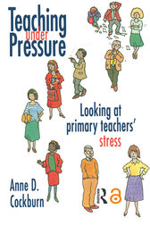 Teaching Under Pressure by Anne Cockburn