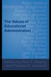 The Values of Educational Administration by Paul Begley