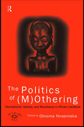 The Politics of (M)Othering by Obioma Nnaemeka