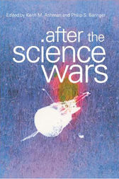 After the Science Wars by Keith Ashman