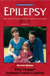 Epilepsy - The 'At Your Fingertips' Guide by Brian Chappell