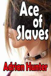 Ace Of Slaves by Adrian Hunter