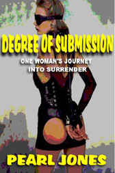 Degree Of Submission by Pearl Jones