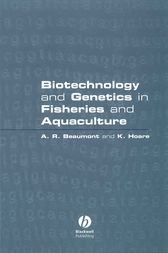 Biotechnology and Genetics in Fisheries and Aquaculture by Andy Beaumont