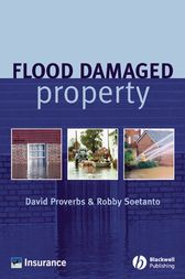 Flood Damaged Property by David G. Proverbs