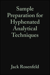 Sample Preparation for Hyphenated Analytical Techniques by Jack Rosenfeld
