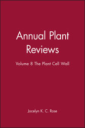 Annual Plant Reviews, The Plant Cell Wall by Jocelyn K. C. Rose