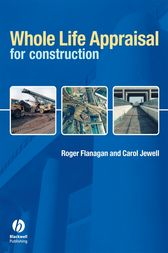 Whole Life Appraisal for Construction by Roger Flanagan