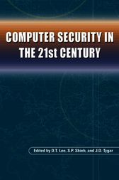 Computer Security in the 21st Century by D.T. Lee