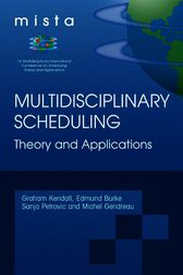 Multidisciplinary Scheduling: Theory and Applications by Graham Kendall