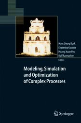 Modeling, Simulation and Optimization of Complex Processes by Hans Georg Bock