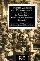 Women Workers And Technological Change In Europe In The Nineteenth And twentieth century by Gertjan De Groot