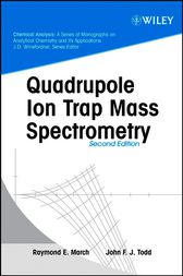 Quadrupole Ion Trap Mass Spectrometry by Raymond E. March