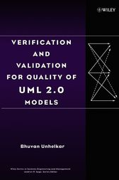 Verification and Validation for Quality of UML 2.0 Models by Bhuvan Unhelkar