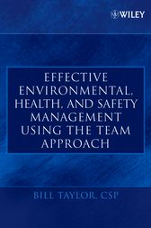 Effective Environmental, Health, and Safety Management Using the Team Approach by Bill Taylor
