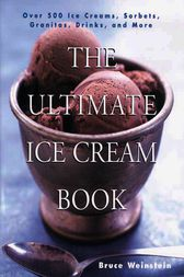 The Ultimate Ice Cream Book by Bruce Weinstein